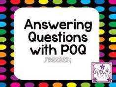Speechie Freebies: Answering Questions with POQ. Pinned by SOS Inc. Resources. Follow all our boards at pinterest.com/sostherapy/ for therapy resources.