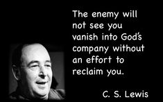 C. S. Lewis quote on the enemy not letting go.