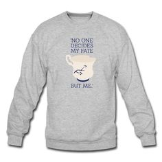 OUAT quote: No one decides my fate but me Sweatshirt | Spreadshirt | ID: 12359093