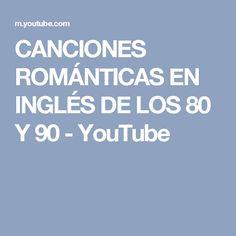 CANCIONES ROMÁNTICAS EN INGLÉS DE LOS 80 Y 90 - YouTube