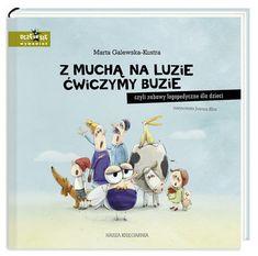 Z muchą na luzie ćwiczymy buzie, czyli zabawy logopedyczne dla dzieci - Galewska-Kustra Marta   Książki empik.com