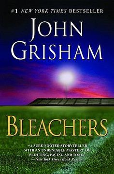 Bleachers by John Grisham. Great book if you love football or sports in general. Different than his usual Law novels, but a great read! Especially if you are missing football season! Used Books, Great Books, Books To Read, Nicholas Sparks, John Grisham Books, Great Stories, Book Authors, Books Online, Audio Books