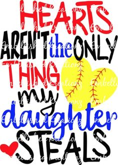 Softball/Daughter/'Hearts Aren't the Only Thing my Daughter Steals with Heart Softball/Sports/Vinyl/Tumbler/Window Decal by EmbellisheDKreationz on Etsy