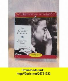 The Glass Castle by Jeannette Walls Unabridged CD Audiobook Jeannette Walls, Julia Gibson ,   ,  , ASIN: B0069VOKTQ , tutorials , pdf , ebook , torrent , downloads , rapidshare , filesonic , hotfile , megaupload , fileserve