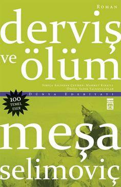 dervis ve olum - mesa selimovic - timas yayinlari  http://www.idefix.com/kitap/dervis-ve-olum-mesa-selimovic/tanim.asp?sid=I0UUF7RD22N0COUO77LR