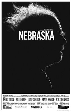 Nebraska -starring Bruce Dern, Will Forte and June Squibb. directed by Alexander Payne and written by Bob Nelson