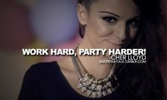 cher lloyd, cher loyd, party, quote, work