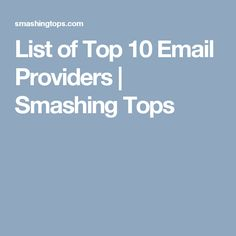 List of Top 10 Email Providers | Smashing Tops