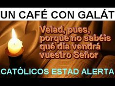 UN CAFÉ CON GALAT - Católicos, estad alerta.