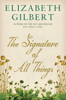 By Elizabeth Gilbert (Author); Description Elizabeth Gilbert's first novel in twelve years. An extraordinary story of botany exploration and desire spanning muc Elizabeth Gilbert, Liz Gilbert, Free Books, Good Books, Books To Read, My Books, Sell Books, Historia Natural, Romance
