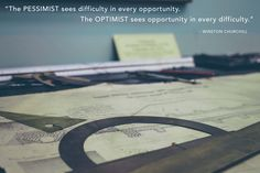 A great quote for Professional Organizers, who find opportunity in difficulty all the time!