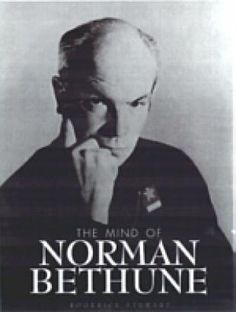 The mind of Norman Bethune contains the most important and revealing writings of Norman Bethune. Illustrated with over 100 contemporary photographs The Mind of . Contemporary Photographs, Social Activist, Biography, Norman, Authors, Phoenix, Mindfulness, Writing, Books