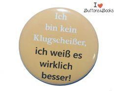 Spruchbutton-25mm-Anstecker-Besserwisser,Klug+von+Buttons&Books+auf+DaWanda.com