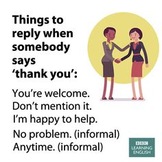 "Things to reply when somebody says ""Thank you"""