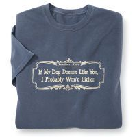 If My Dog Does not Like You Tee