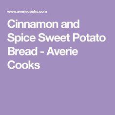 Cinnamon and Spice Sweet Potato Bread - Averie Cooks