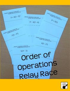 Order of Operations Relay Race This is a relay race game covering the order of operations for simplifying an expression. Students are divided up into teams of 4 and sit in vertical rows. Each student completes one step to the simplification of the expression and then passes the paper to his/her teammate sitting behind them.