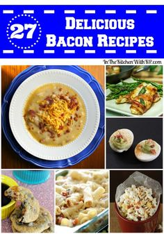 27 Delicious Bacon Recipes - In The Kitchen With KP #Bacon #recipe