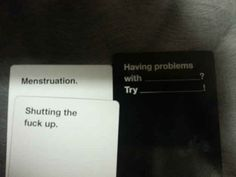 "24 Times ""Cards Against Humanity"" Was Too Real If you've ever played a game of Cards Against Humanity, you're probably going to hell. Cards Against Humanity Online, Funniest Cards Against Humanity, Funny Quotes, Funny Memes, Hilarious, Horrible People, Funny Pins, Funny Stuff, Funny Shit"