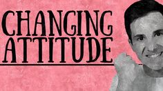 How to Change Your Attitude | Attitudes of Success