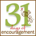 31 Days of Encouragement - a series about combining images and verses in a meaningful and encouraging way.