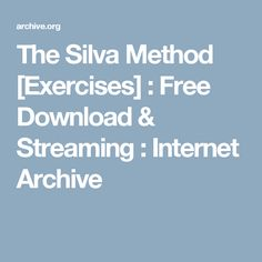 The Silva Method [Exercises] : Free Download & Streaming : Internet Archive