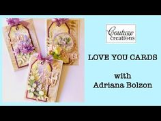 COUTURE CREATIONS - Love You Cards with ADRIANA BOLZON - YouTube Tove Love, Deco Blue, Show Case, Your Cards, About Me Blog, Love You, Paper Crafts, Make It Yourself, Couture