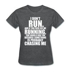 Spreadshirt Womens I Dont Run T-Shirt