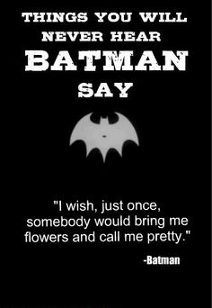 Fake Batman quotes