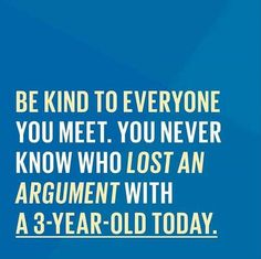 Actually, science has yet to devise a way to WIN an argument with a 3-year-old.