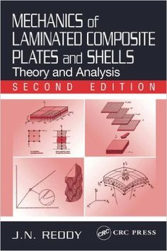 Mechanics of Laminated Composite Plates and Shells: Theory and Analysis, J. N…
