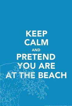 Keep calm pretend at beach