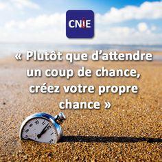 """""""Plutôt que d'éttendre un coup de chance, créez votre propre chance"""" @Cnie_Medical #quotes #motivation #smile #inspiring"""