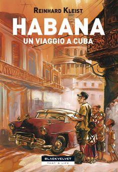 Habana  Un viaggio a Cuba  di Reinhard Kleist  http://www.blackvelveteditrice.com/Habana-un-viaggio-a-Cuba