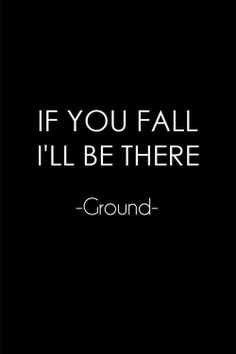 If You Fall Ill Be There Ground Wallpaper Ha Ha Ha This Is So Funny Lol Ps Don T Steel My Phone