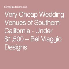 Very Cheap Wedding Venues Of Southern California