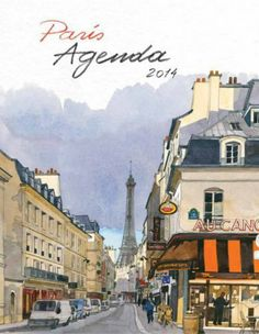 Agenda Paris, 2014 by Fabrice Moireau, I love my new agenda full of gorgeous watercolors of Paris
