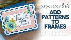 Join Ashley for this week's Make It Monday. See how she adds patterns to frame die cuts. Card Making Techniques, Fall Cards, Clear Stamps, Ink, Paper, How To Make, Blog, Frames, Ripe Avocado