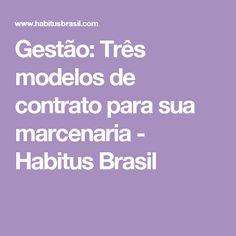 Gestão: Três modelos de contrato para sua marcenaria - Habitus Brasil
