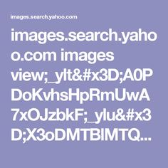 images.search.yahoo.com images view;_ylt=A0PDoKvhsHpRmUwA7xOJzbkF;_ylu=X3oDMTBlMTQ4cGxyBHNlYwNzcgRzbGsDaW1n?back=http: