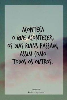 ☺ be happy More Than Words, Some Words, Portuguese Quotes, Quote Posters, Beautiful Words, Inspire Me, Quotations, Me Quotes, Inspirational Quotes