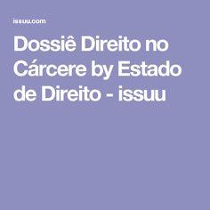 Dossiê Direito no Cárcere by Estado de Direito - issuu