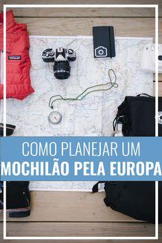 Passo a passo para planejar um mochilão pela Europa! Viagem internacional