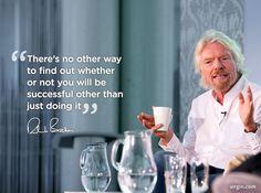 Just do it! via Richard Branson http://www.virgin.com/richard-branson/just-do-it-0?utm_content=bufferaab8f&utm_medium=social&utm_source=pinterest.com&utm_campaign=buffer #motivation #entrepreneur