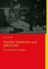 Söldner gesetzlos und gefürchtet - Heinz Duthel - Book - Globaltraveler.club BookStore