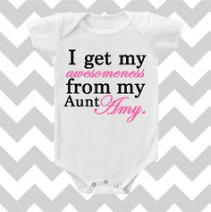 I get my Awesomeness from my Aunt CUSTOMIZE NAME and Font Color Onesie by Simply Chic Baby Boutique
