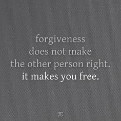 Forgiveness does not make the other person right. It makes you free. #Quote #MissMeJeans