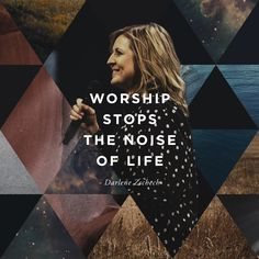 """""""Worship stops the noise of life."""" - Darlene Zschech // Heaven Come Conference in Los Angeles, May 25-27th, 2016 // bethelmusic.com/heavencome"""