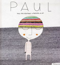 Paul d'Alice Brière-Haquet, illustré par Csil Frimousse Book Cover Art, Book Cover Design, Book Covers, Emotions Preschool, Kitty Crowther, Edition Jeunesse, Education Positive, Nursery School, Kids Reading