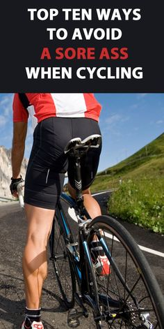 TOP TEN WAYS TO AVOID A SORE ASS WHEN CYCLING:  Try RESKIN from www.RESKIN.CA rather than messy Chamois Cream!